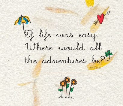 quote,thats,life,phrases,,,adorable,adventures-e6585c05d0b59bc0b9c5f4876a5060ce_h